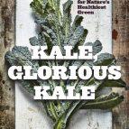 Kale, Glorious Kale